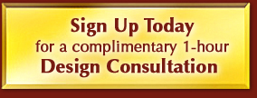 Sign Up Today for Complimentary One-Hour Design Consultation